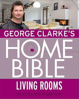 Téléchargez le livre :  George Clarke's Home Bible: Living Rooms