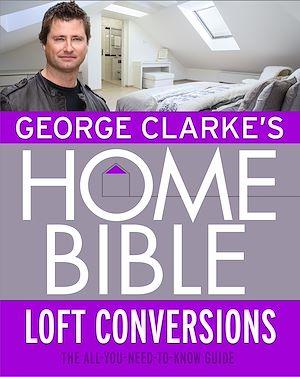 Téléchargez le livre :  George Clarke's Home Bible: Bedrooms and Loft Conversions