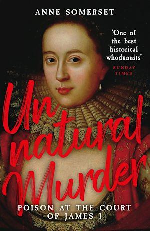 Téléchargez le livre :  Unnatural Murder: Poison In The Court Of James I