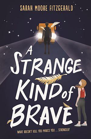 Téléchargez le livre :  A Strange Kind of Brave