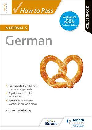 Téléchargez le livre :  How to Pass National 5 German: Second Edition