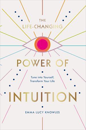 Téléchargez le livre :  The Life-Changing Power of Intuition