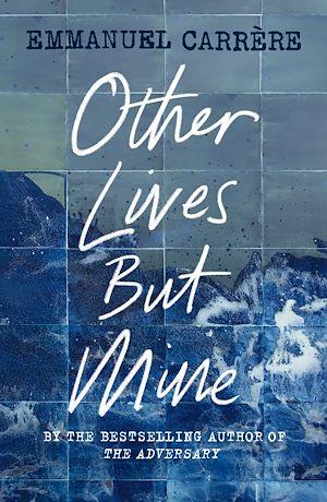 Téléchargez le livre :  Other Lives But Mine