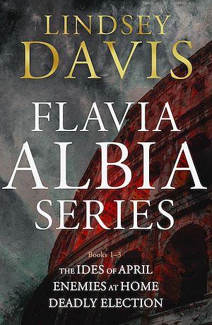 Téléchargez le livre :  The Flavia Albia Collection 1-3