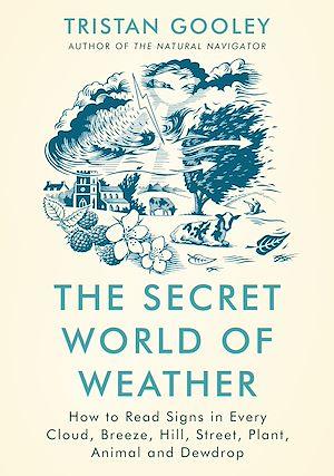 Téléchargez le livre :  The Secret World of Weather