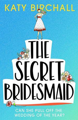 Téléchargez le livre :  The Secret Bridesmaid