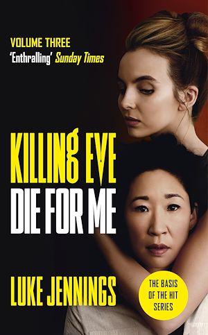 Téléchargez le livre :  Killing Eve: Die For Me