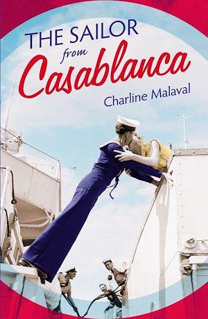 Téléchargez le livre :  The Sailor from Casablanca