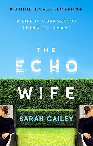 Téléchargez le livre :  The Echo Wife