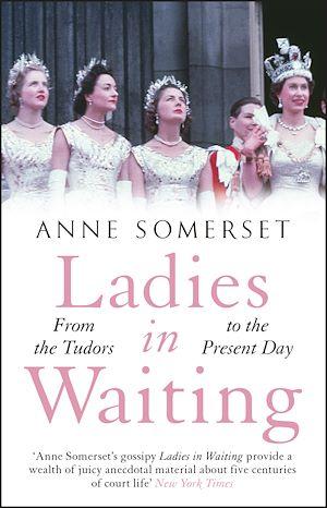 Téléchargez le livre :  Ladies in Waiting
