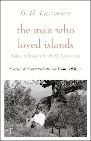Téléchargez le livre :  The Man Who Loved Islands: Sixteen Stories by D H Lawrence