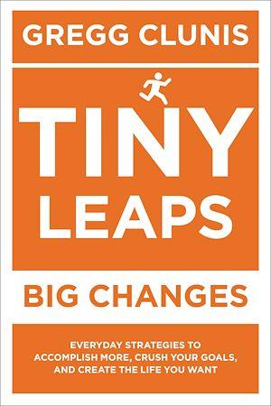 Téléchargez le livre :  Tiny Leaps, Big Changes