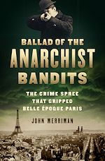 Télécharger le livre :  Ballad of the Anarchist Bandits