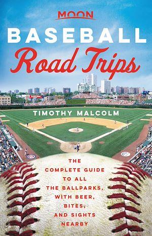 Téléchargez le livre :  Moon Baseball Road Trips