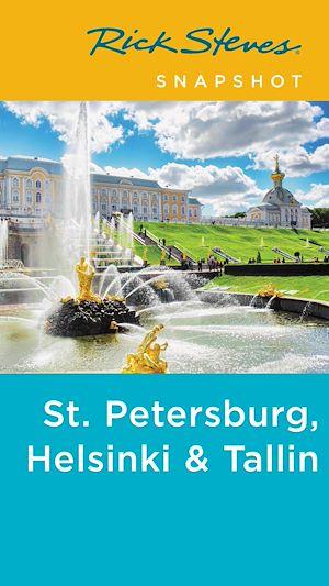 Téléchargez le livre :  Rick Steves Snapshot St. Petersburg, Helsinki & Tallinn