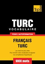 Télécharger cet ebook : Vocabulaire Français-Turc pour l'autoformation - 9000 mots