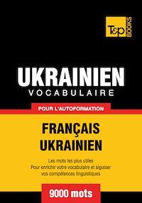 Télécharger le livre : Vocabulaire Français-Ukrainien pour l'autoformation - 9000 mots