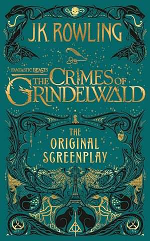 Téléchargez le livre :  Fantastic Beasts: The Crimes of Grindelwald – The Original Screenplay