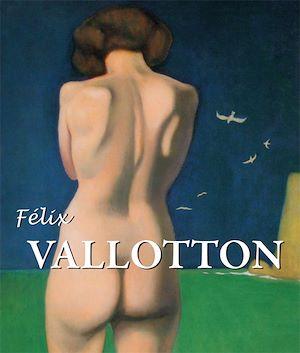 Téléchargez le livre :  Félix Vallotton