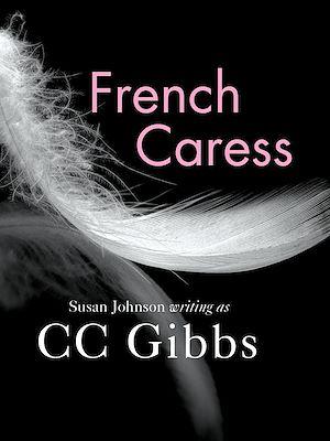 Téléchargez le livre :  French Caress