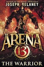 Télécharger le livre :  Arena 13: The Warrior