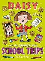 Télécharger le livre :  Daisy and the Trouble with School Trips