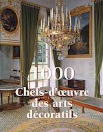 Télécharger le livre :  1000 Chefs-d'œuvre des Arts décoratifs