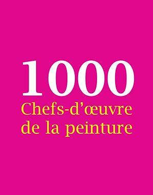 Téléchargez le livre :  1000 Chefs-d'œuvre de la peinture