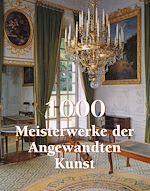 Télécharger le livre :  1000 Meisterwerke der Angwandten Kunst