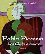 Télécharger le livre :  Pablo Picasso - Les Chefs-d'œuvre - Volume 2