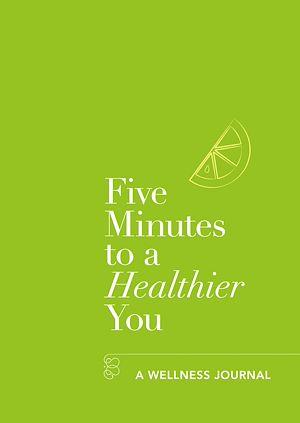Téléchargez le livre :  Five Minutes to a Healthier You