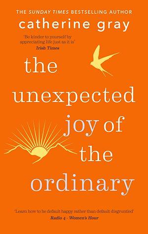 Téléchargez le livre :  The Unexpected Joy of the Ordinary