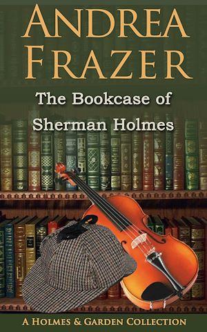 Téléchargez le livre :  The Bookcase of Sherman Holmes