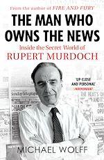 Télécharger le livre :  The Man Who Owns the News