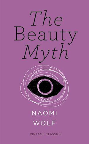 Téléchargez le livre :  The Beauty Myth (Vintage Feminism Short Edition)