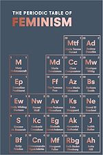 Télécharger le livre :  The Periodic Table of Feminism