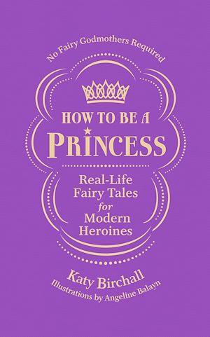 Téléchargez le livre :  How to be a Princess