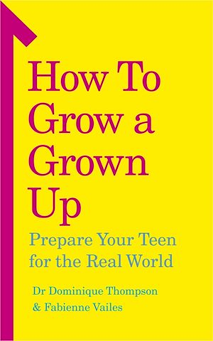 Téléchargez le livre :  How to Grow a Grown Up