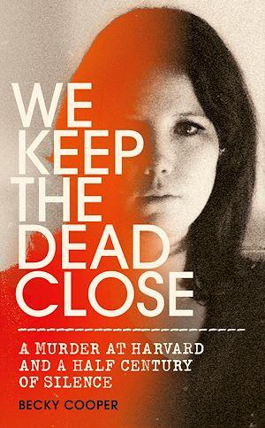 Téléchargez le livre :  We Keep the Dead Close