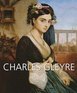 Téléchargez le livre :  Charles Gleyre