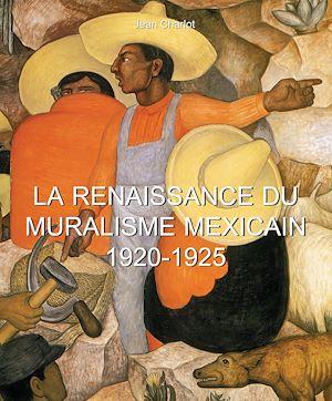 Téléchargez le livre :  La Renaissance du Muralisme Mexicain 1920-1925