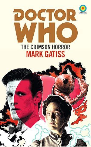 Téléchargez le livre :  Doctor Who: The Crimson Horror (Target Collection)