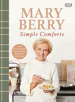 Téléchargez le livre :  Mary Berry's Simple Comforts