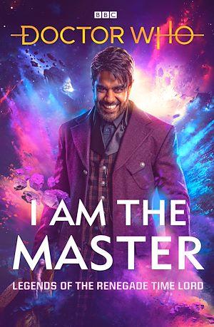 Téléchargez le livre :  Doctor Who: I Am The Master