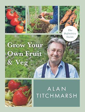 Téléchargez le livre :  Grow your Own Fruit and Veg