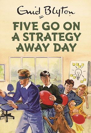 Téléchargez le livre :  Five Go On A Strategy Away Day