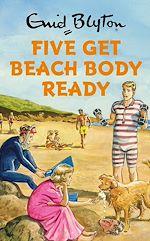 Télécharger le livre :  Five Get Beach Body Ready