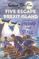 Télécharger le livre :  Five Escape Brexit Island