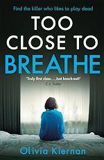 Télécharger le livre :  Too Close to Breathe