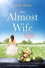 Télécharger le livre :  The Almost Wife